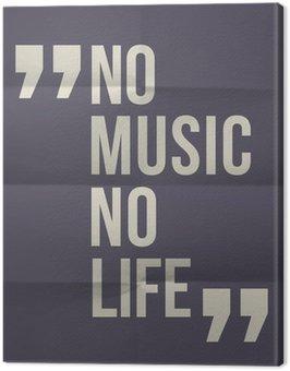 """Obraz na Płótnie """"""""""""Nie ma muzyki nie ma życia"""""""" cytat na złożone w ośmiu tle papieru"""""""