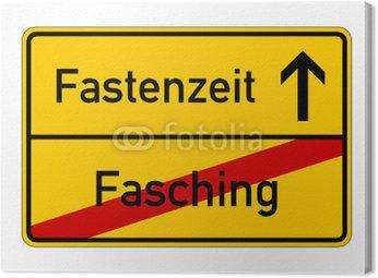 Obraz na Płótnie Ortsschild ortsende fasching fastenzeit I