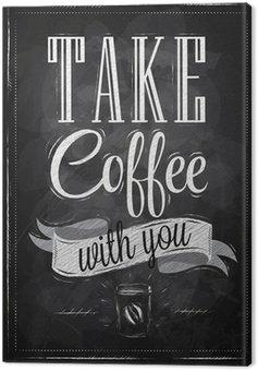 Obraz na Płótnie Plakat napis wziąć kawę z Tobą kreda
