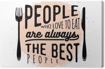 Obraz na Płótnie Żywność związane typograficzny cytat