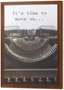 Obraz v Rámu Je čas jít dál motivační zprávy psané s psacím stroji vinobraní