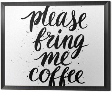 Obraz w Ramie Proszę, przynieś mi kawę
