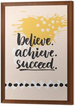 Obraz w Ramie Uwierz, osiągnąć sukces. Inspirujący cytat o życiu, pozytywne wyzwanie powiedzenie. Napis Brush na abstrakcyjnym tle nowoczesnego graficznego.
