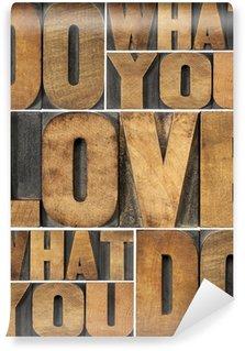 Papier Peint Vinyle Faites ce que vous aimez