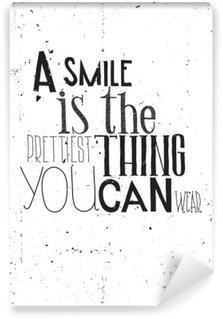 Papier Peint Vinyle L'expression, un sourire est la chose que vous pouvez porter prettilest