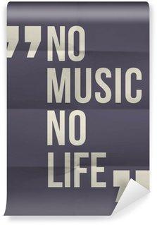 """Papier Peint Vinyle """"Pas de music no life"""" citation sur plié en huit fond de papier"""
