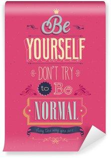 """Papier Peint Vinyle Vintage """"Be Yourself"""" affiche. Vector illustration."""
