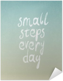 "Grunge vintage vector design with ""small steps every day"" phrase"