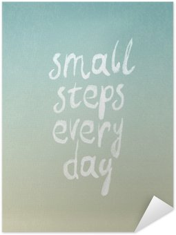 "Pixerstick Poster Grunge vintage vektordesign med ""små steg varje dag"" fras"
