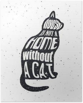Tro aldrig på en mand, der ikke kan lide katte. Plakat