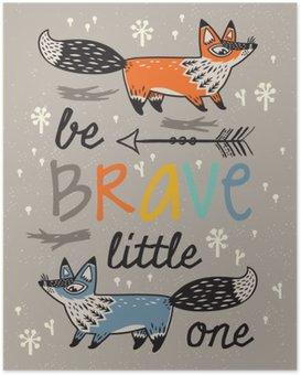 Plakát Buď statečný plakát pro děti s lišek v kreslený styl