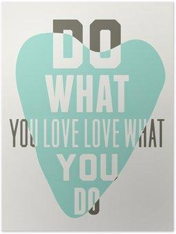 Plakát Dělejte to, co máte rádi milovat to, co děláte. Pozadí modré srdce