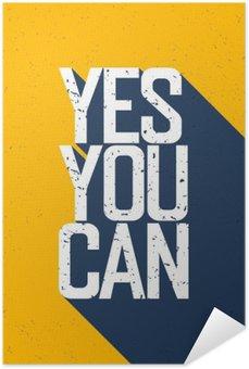 """Plakát Motivační plakát s nápisem """"Yes You Can"""". Stíny, na Ye"""