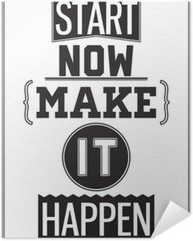 Plakát Motivační plakát. Začněte hned. Make It Happen