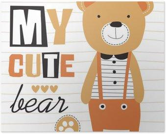 Plakát Můj roztomilý medvídek vektorové ilustrace