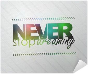 Plakát Nikdy přestat snít