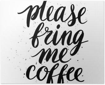 Plakát Prosím, přineste mi kávu