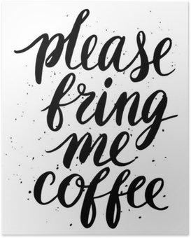 Plakat Proszę, przynieś mi kawę