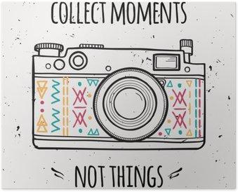 """Plakát Vektorové ilustrace s retro fotoaparátem a typografie fráze """"Collect okamžiky nejsou věci""""."""