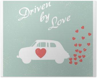 Plakat Vintage samochód napędzany miłości romantycznej projektowania Pocztówka dla Valentine karty.