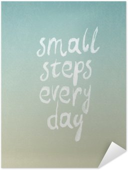 """Poster Autoadesivo Grunge disegno vettoriale vintage con """"piccoli passi ogni giorno"""" frase"""