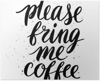 Poster Ti prego, portami il caffè