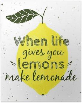 """Poster Vektor-Illustration mit Zitrone und motivierend Zitat """"Wenn das Leben Ihnen Zitronen gibt, mach Limonade"""". Typografische Plakat für den Druck, T-Shirt, Grußkarte."""