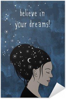 """Póster Autoadhesivo """"¡cree en tus sueños!"""" - Retrato dibujado a mano de una mujer con el pelo oscuro y las estrellas"""