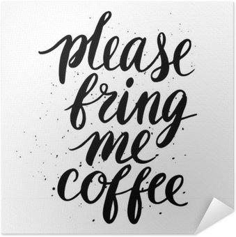 Póster Autoadhesivo Por favor, tráeme café