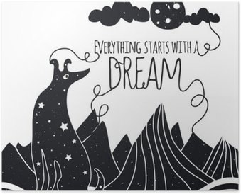 Cute romantic vector illustration with dog looking at the moon. Everything starts with a dream. Stars, mountains and clouds. Poster