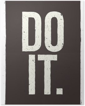 DO IT - motivational phrase. Unusual inspiring poster design Poster
