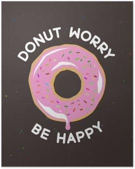 Poster Donut vous inquiétez être affiche vintage heureux. Vector illustration.