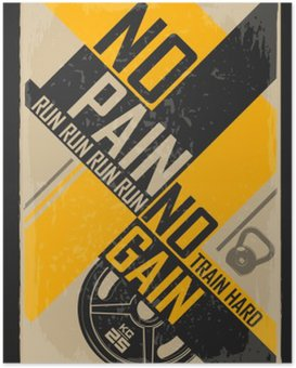 Fitness typographic grunge poster. No pain no gain. Motivational and inspirational illustration. Poster