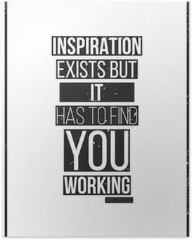 Poster HD Inspiration existe mais il doit vous trouver de travail. Pablo Picass