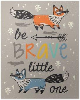 Poster HD Soyez courageux affiche pour les enfants avec des renards dans le style de bande dessinée