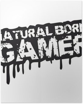 Poster Natural Born Gamer Stempel Graffiti