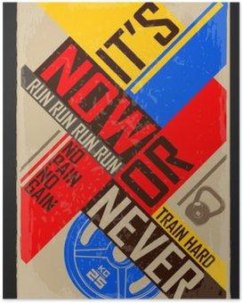 Poster Nu of nooit. Creatieve motivatie achtergrond. Grunge en retro design. Inspirerend motieven citaat.