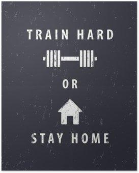 Poster Train hard of thuis blijven, t-shirt, poster ontwerp, vector illustratie