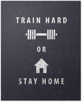Poster Tränar hårt eller stanna hemma, t-skjorta, affisch design, vektor