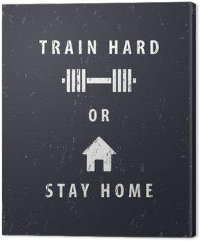 Quadro su Tela Allenarsi duramente o stare a casa, t-shirt, poster design, illustrazione vettoriale