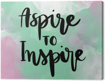 Quadro su Tela Aspirare ad ispirare ispirazione mano messaggio scritta su sfondo colorato