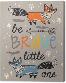 Quadro su Tela Siate coraggiosi manifesto per i bambini con le volpi in stile cartoon