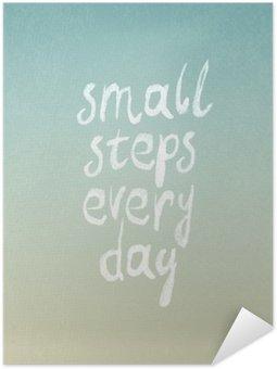 """Samolepicí Plakát Grunge vintage vektorové design s """"malými kroky každý den"""" výraz"""