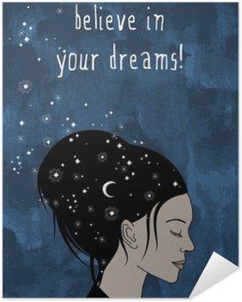 """Selbstklebendes Poster """"Glaube an deine Träume!"""" - Hand gezeichnete Porträt einer Frau mit dunklen Haaren und Sterne"""