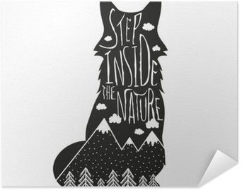 Self-Adhesive Poster Vector hand drawn lettering illustration. Step inside the nature. Typography poster with fox, mountains, pine forest and clouds.
