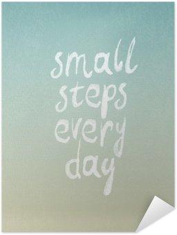 """Självhäftande Poster Grunge vintage vektordesign med """"små steg varje dag"""" fras"""