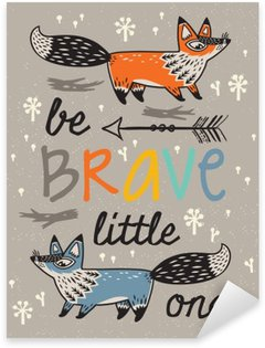 Sticker - Pixerstick Be brave poster for children with foxes in cartoon style