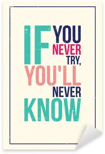Sticker - Pixerstick colorful inspiration motivation poster. Grunge style