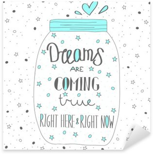 Dream comes true. Hand drawn quote lettering.