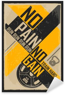 Sticker - Pixerstick Fitness typographic grunge poster. No pain no gain. Motivational and inspirational illustration.